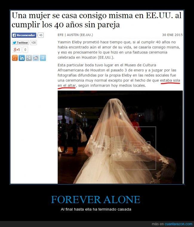forever alone,matrimonio sola,sola,Yasmin Eleby