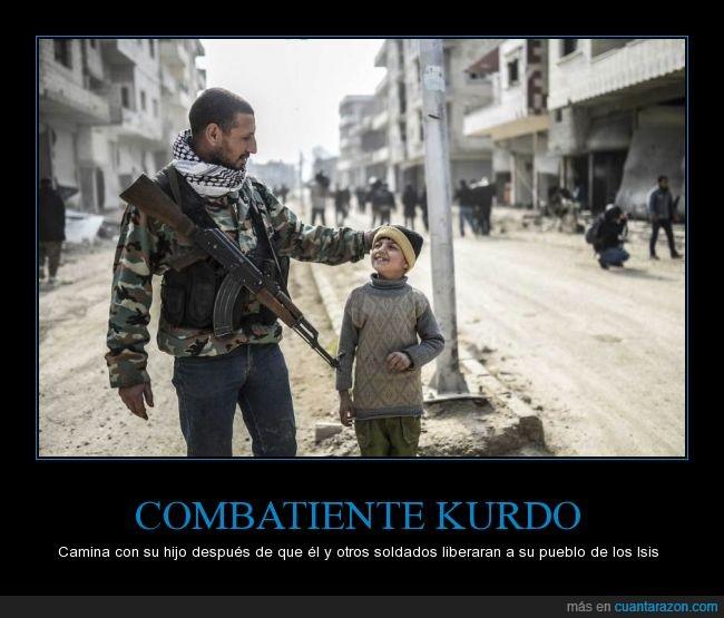 arma,combatiente,contento,ese niño tiene su propio héroe,felicidad,feliz,guerra,isis,liberar,padre,soldado,tranqulidad