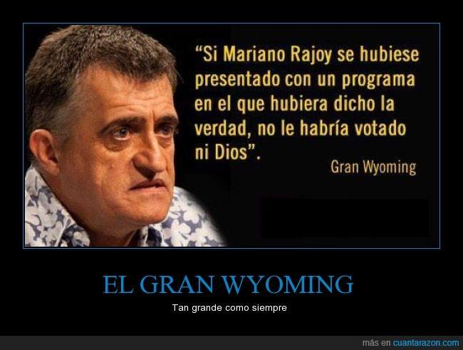 gran wyoming,Mariano,mentira,partido popular,politica,pp,promesa,Rajoy,verdad,votacion,votar