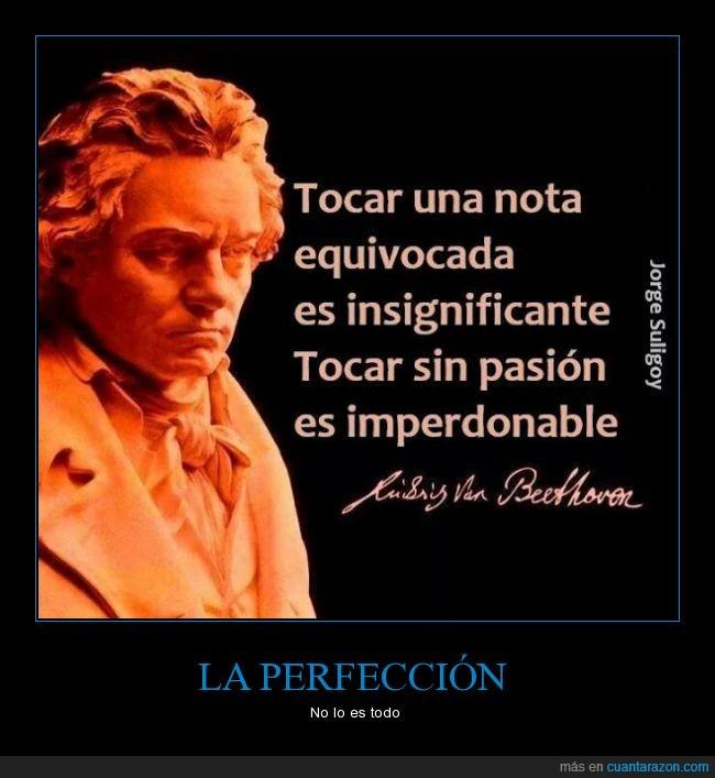beethoven,equivocada,error,imperdonable,insignificante,nota,pasión,perfección,tocar