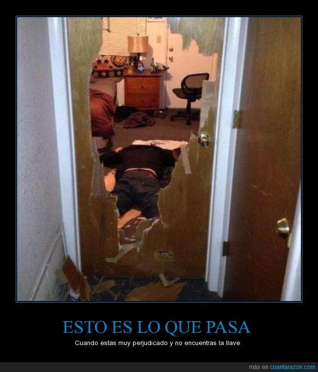 beber,borrachera,borracho,destruir,encontrar,llave,loco,puerta,romper,yo deje el licor