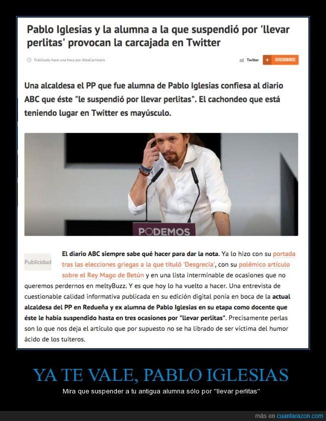 abc,alcaldesa,imparcialidad,madre mía,Pablo Iglesias,partido popular,periodico,perlitas,pija,politicas,pp,suspender,universidad