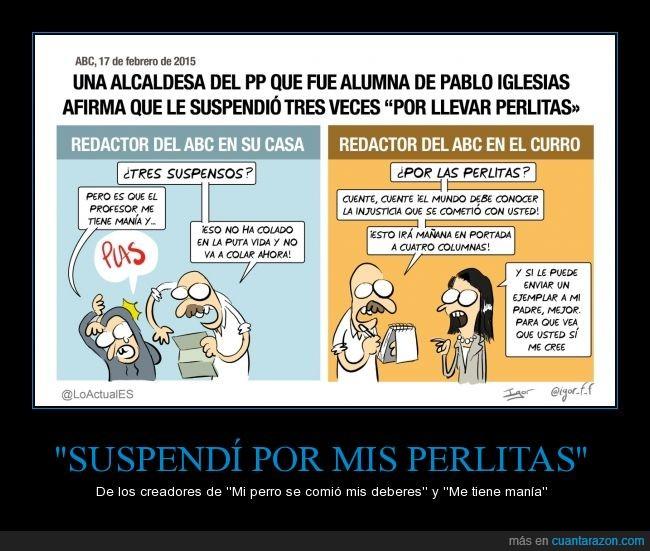 abc,alcaldesa,injusticia,Pablo Iglesias,partido popular,perlas,perlitas,pija,Podemos,pp,suspender,suspenso,universidad