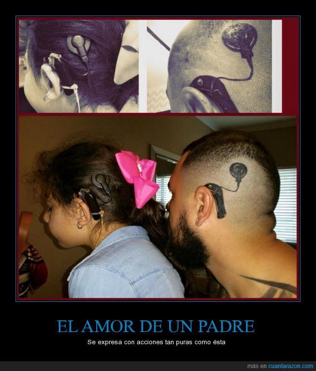 amor,audifono,hija,niña,oír,padre,recuerdo,sonido,sorda,tatuaje,tatuar