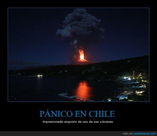 chile,destrucción,erupcion,fue a las 3am,fuego,lava,susto,volcan,volcanica,yo lloraria como una nenaza