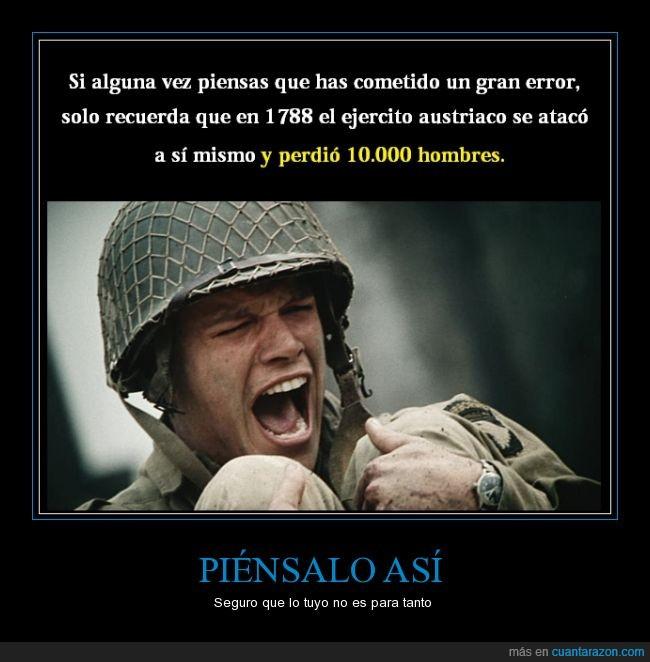 10000,1788,atacar,ataco,Austria,ejercito,ellos,error,estupidez,guerra,matar,máxima,máximo,mismo,muerto,perder,perdio,soldado