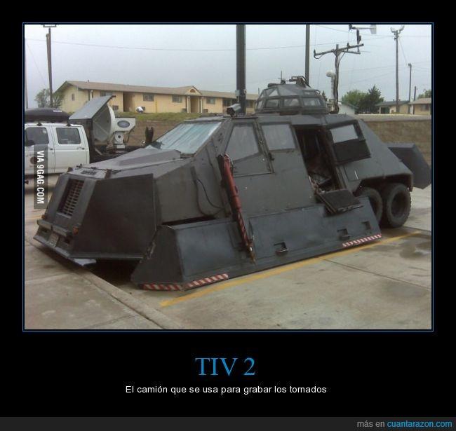 blindado,camion,cazar,coche,grabar,reforzado,t.i.v. 2,tambien para destruir todos los coches en el trafico,tiv2,tornado