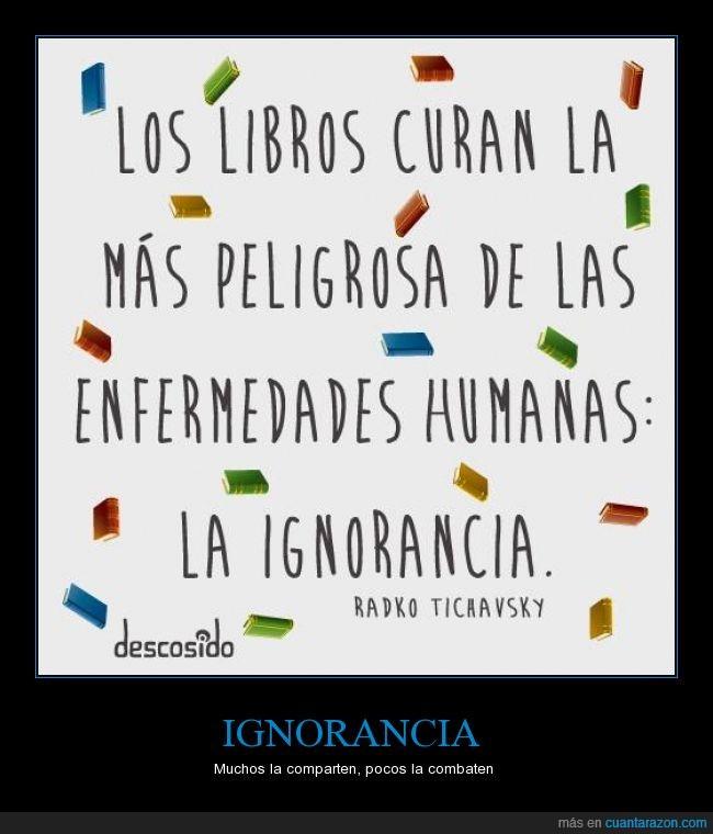 curacion,curan,ignorancia,inteligencia,leer,libros,pensar
