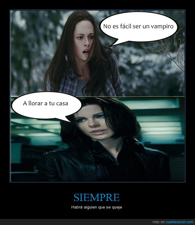 duro,quejarse,really,Twilight,Underworld,vampiros