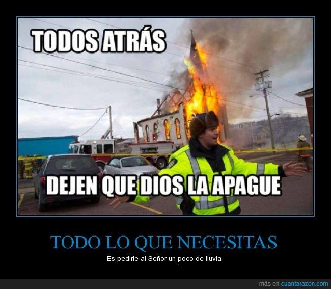 apagar,bomberos,dios,el todo poderoso,fuego,Iglesia,incendio,señor