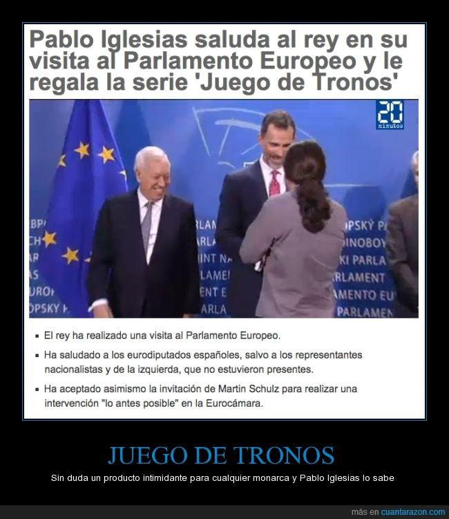 DVD,España,Felipe VI,Game of Thrones,GoT,Juego de Tronos,Pablo Iglesias,regalar,regalo,spoiler libros en los comentaros = baneo