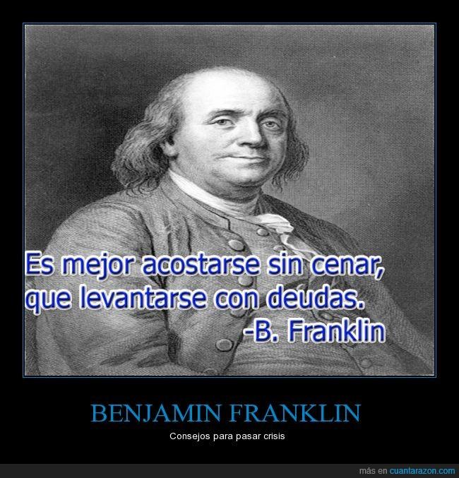 acostar,amanecer,Benjamin Franklin,cenar,Crisis,deuda,España,Estadounidenses,levantar,mejor,pagar,sin