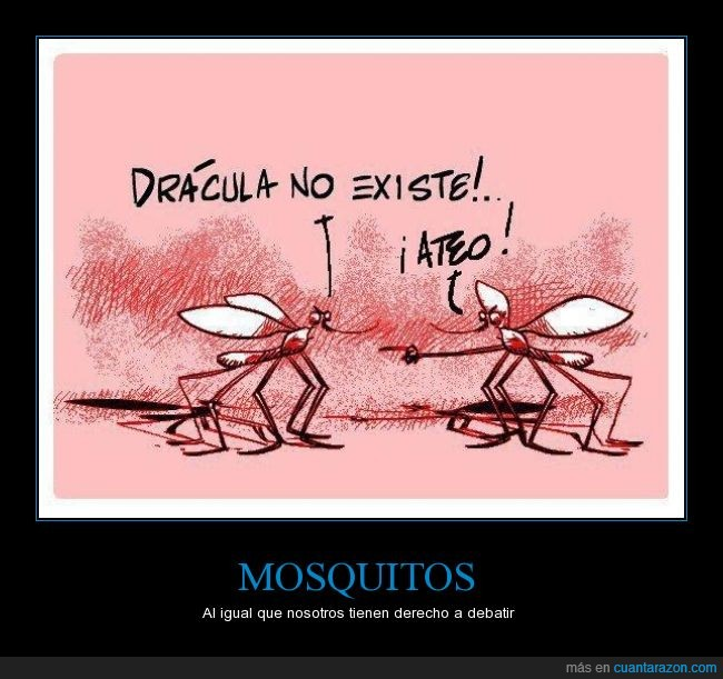 ateo,beber,debatir,Dios,dracula,existir,mosquitos,religion