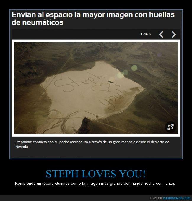 astronauta,desierto,escribir,espacio,loves you,neumaticos,padre,ruedas,steph