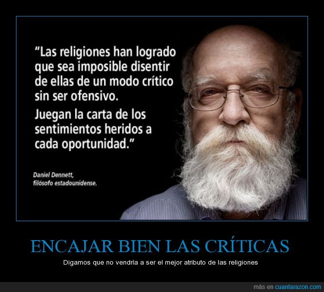 critica,criticas,Daniel Dennett,herido,herir,ofender,ofensa,religion,sensible,sentimiento