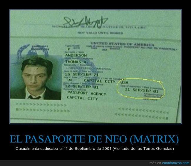 11S,atentado,caduca,caducidad,Keanu Reeves,Matrix,Neo,pasaporte,torres gemelas