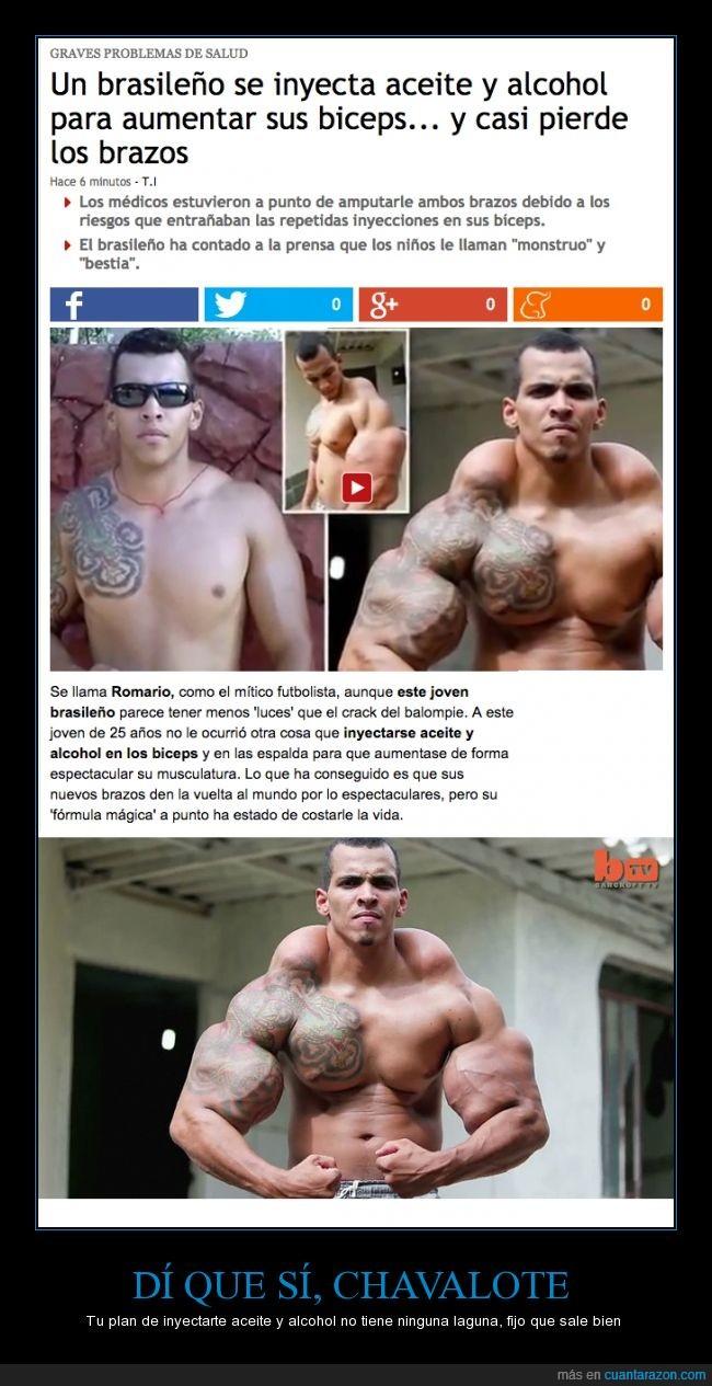 aceite,alcohol,brazo,cortar,culturista,error,Hulk,inyectar,listo,músculos,Romario,tonto