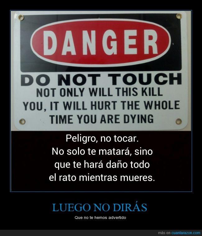 avisar,aviso,cartel,danger,daño,dolor,espalda,ex,matar,mientras,novia,novio,peligro