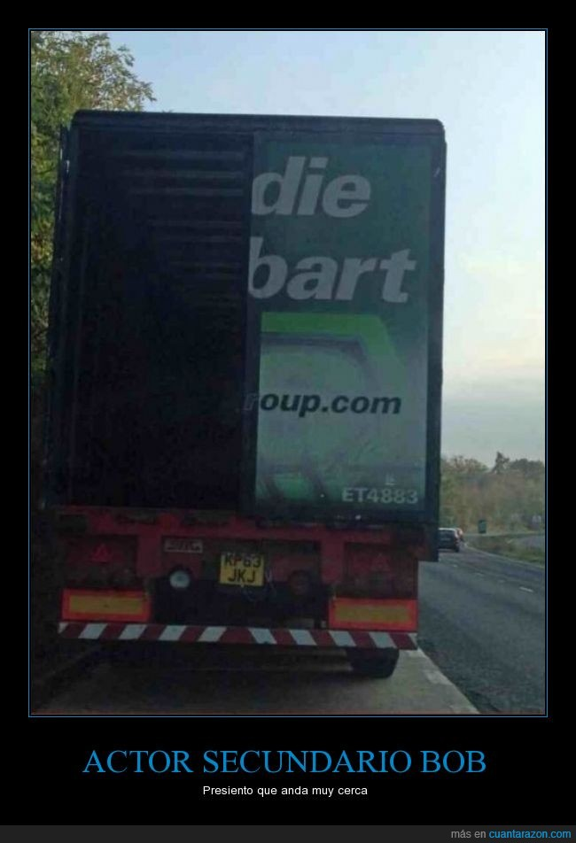 abierta,actor secundario,bart,camion,camionero,die bart,matar,mitad,puerta,texto