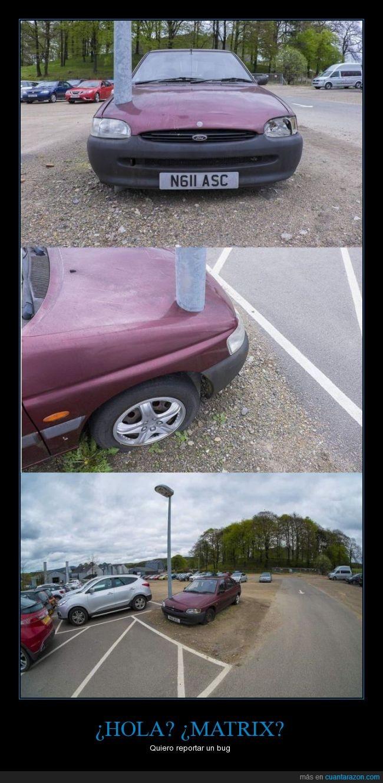 aparcamiento,bug,capo,coche,dentro,errorm,farola,no entiendo nada,wtf