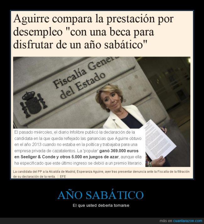 año,beca,compara,comparacion,desempleo,dinero,Esperanza Aguirre,pagada,pagar,paro,sabatico,vergüenza