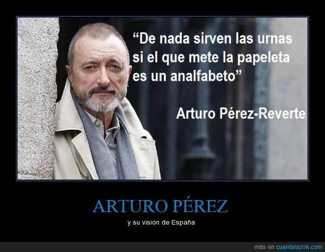 analfabeto,Arturo,Arturo Pérez Reverte,democracia,mete,papeleta,Perez,Reverte,urnas