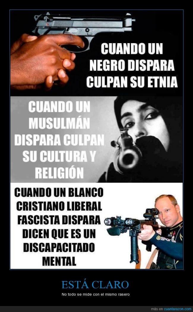 discriminación,disparar,doble moral,enfermo,intolerancia,mental,odio,racial,racistas,raza,religion