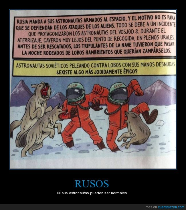 astronautas rusos,astronautas rusos armados en el espacio,pelea épica contra lobos a puñetazo limpio,según Rusia Today los rusos son los mejores,¿estará Putin planeando invadir Neptuno?