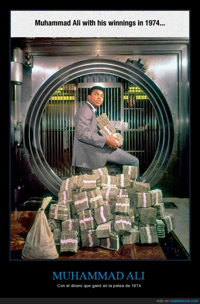 billetes,dinero,millonario,Muhammad Ali,pelea,rico,yo me compro un pais