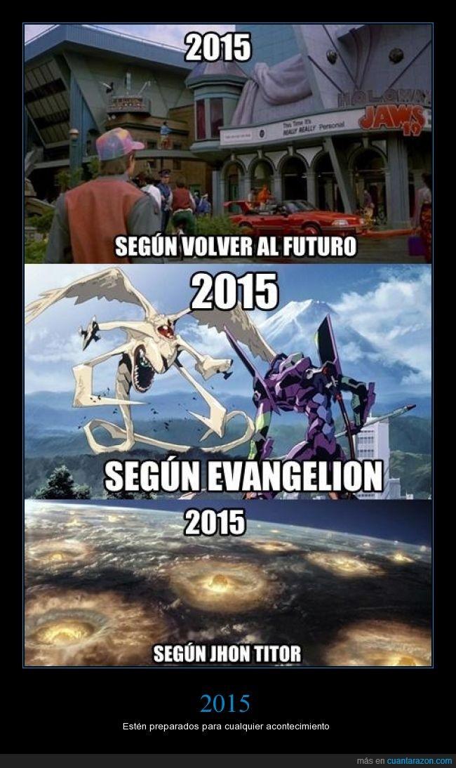 2015,apocalipsis,Back to the future,evangelion,leyendas,predicciones,prepararse,regreso al futuro