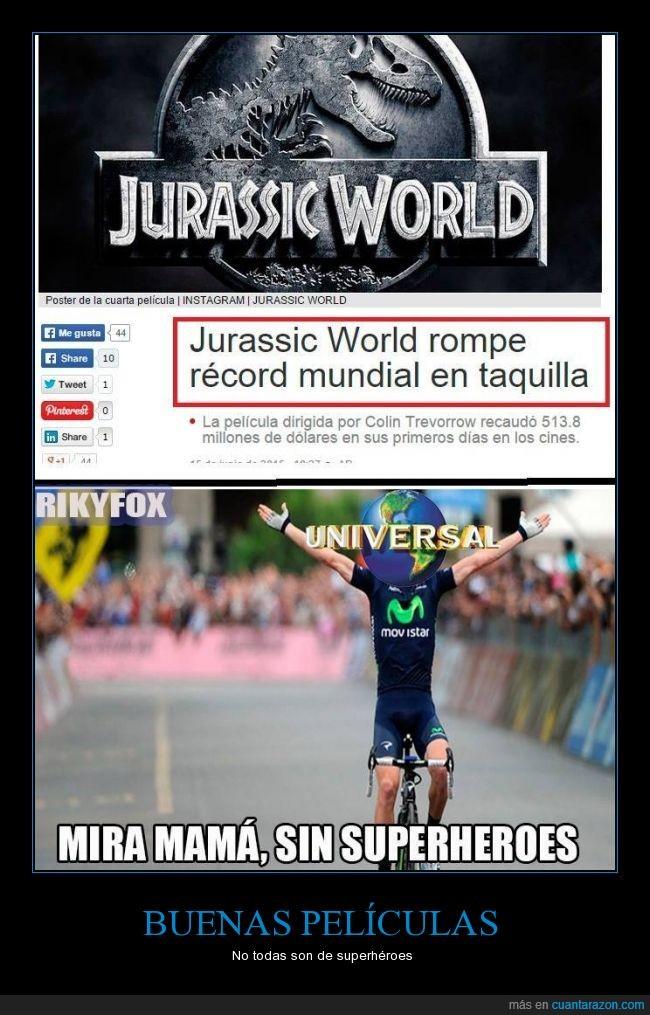 bueno esta Starlord,Jurassic Park,Jurassic World,Le baila al dinosaurio y lo mata,Quien?,rompe taquilla,sin heroes