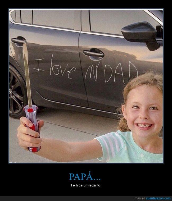 amor,coche,dad,destornillador,hija,love,niña,rayar,regalito