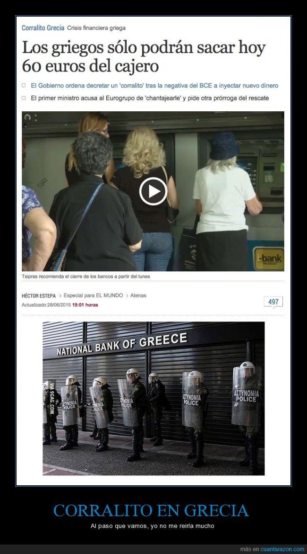 60 euros,cajero,corralito,dinero,economía,grecia,policia,sacar