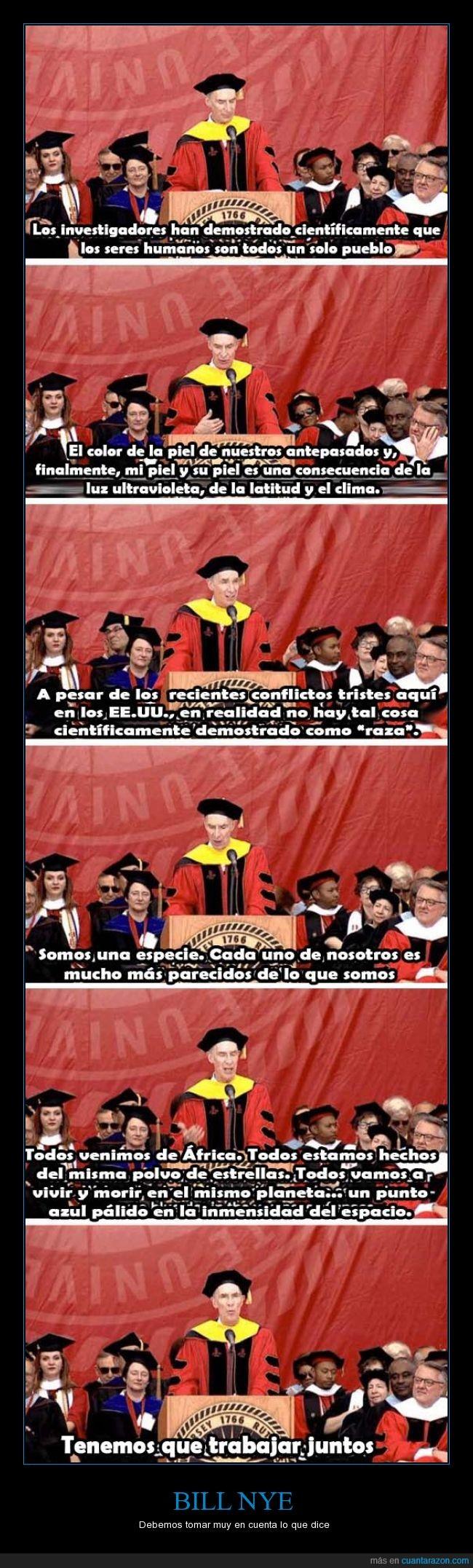 Bill Nye,discurso,el científico,especie,graduación,humanos,igual,raza,the Science Guy,todos