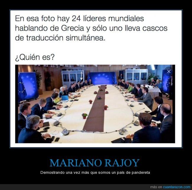 cascos,cateto,entender,estado,Grecia,idiomas,inculto,inglés,lenguaje,lider,Mariano Rajoy,mundial,pinganillo,traducción