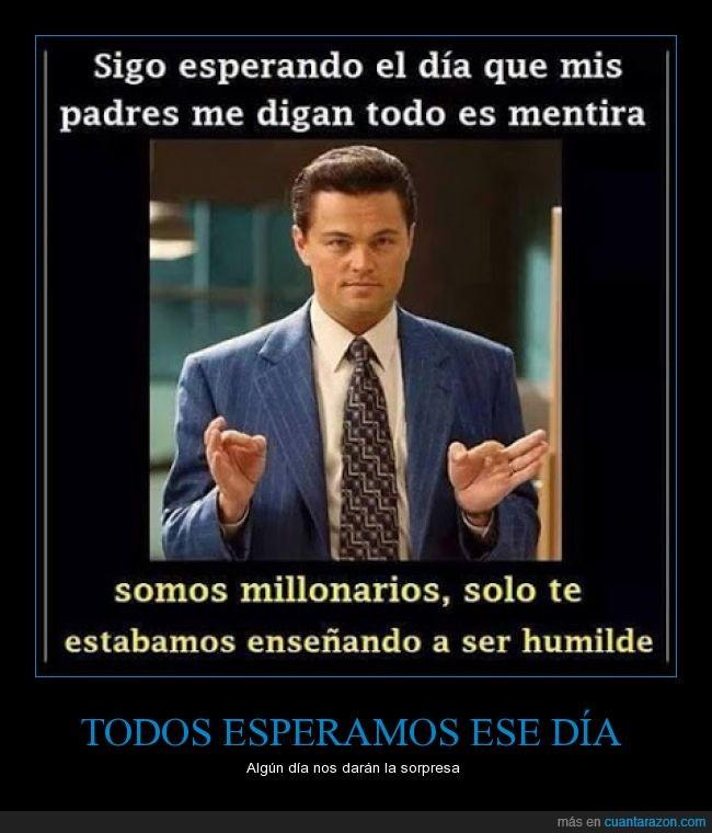 aprender,aprendizaje,dia,dinero,El lobo de wall street,humilde,mentira,millonario,rico,ser