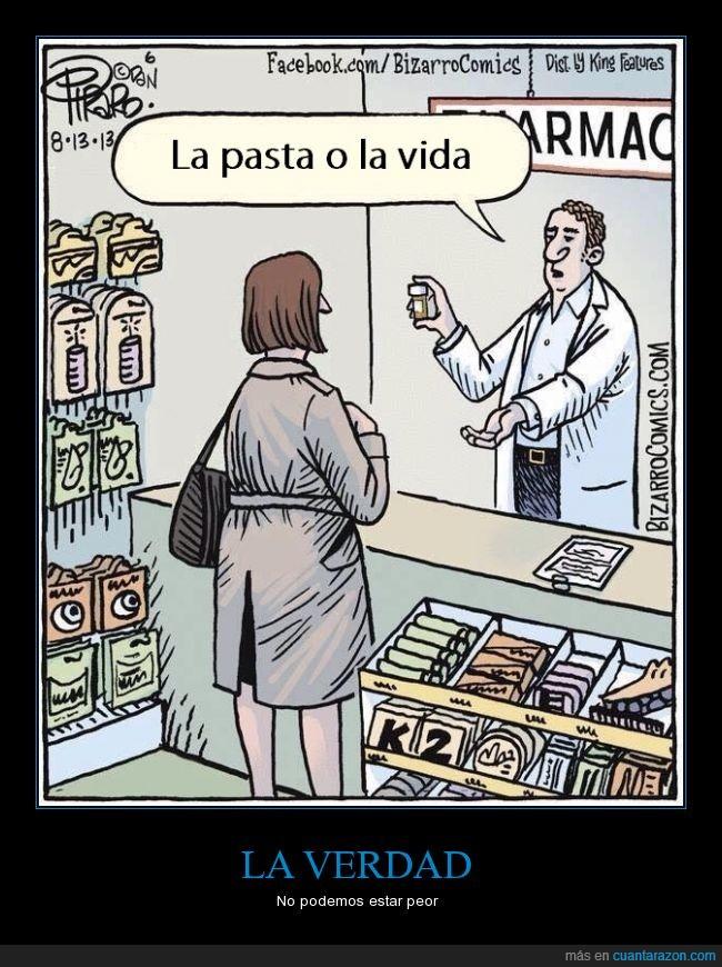 actual,condición,doctor,farmacia,malo,Medicina,pagar,pasta,realidad,salud,vida