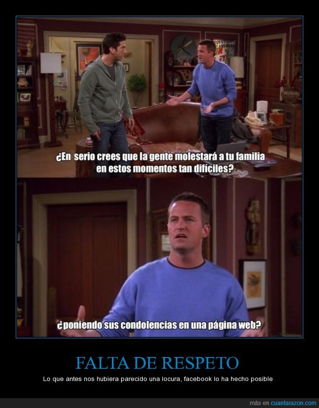 Chandler,facebook,FRIENDS,Ross,ya no hay respeto