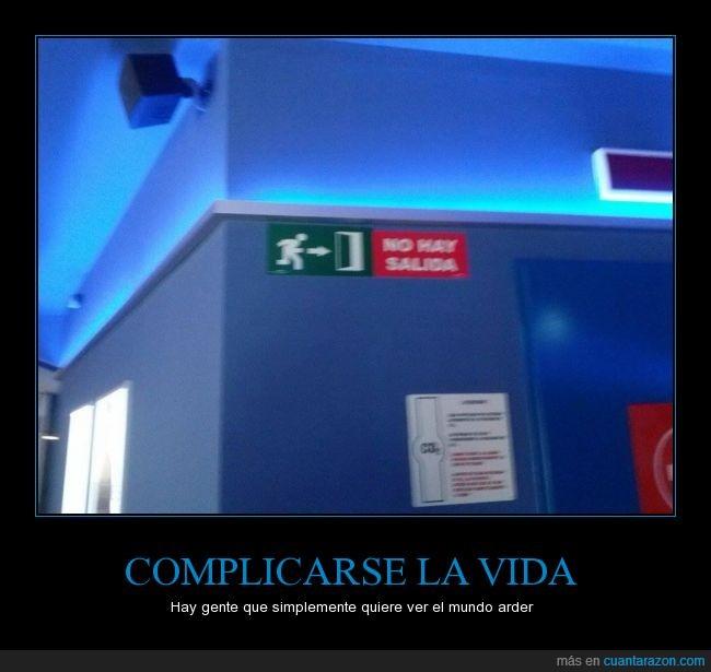 cine,complicarse la vida,emergencia,fuego,la vida,no hay salida,quemarse,salida de emergencia