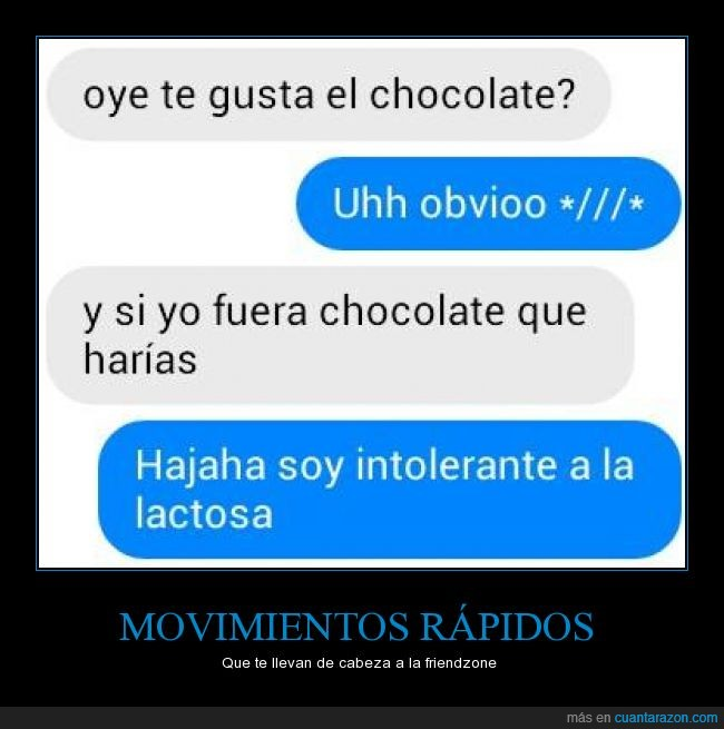 chocolate,friendzone,ligar