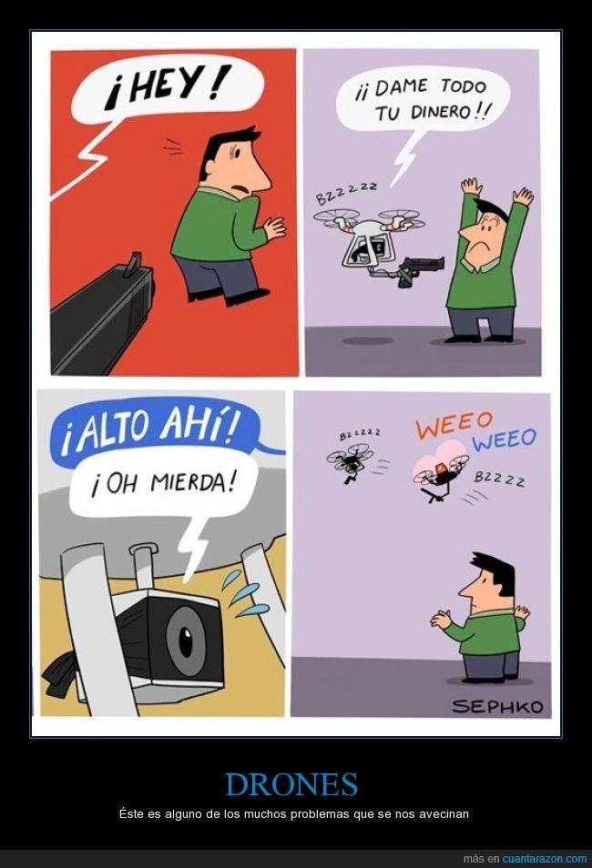 atacar,drones,policia,robar,seguridad,yo quiero un dron ladrón