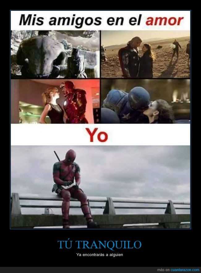amigos,amor,deadpool,heroe,Hulk,Iron Man,soledad,solo,Thor