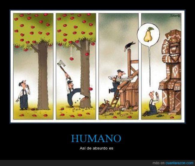 Absurdo,Alimento,Arbol,cortar,dios,figura,Humano,Idolo,Ignorancia,madera,naturaleza,pedir,religión,talar