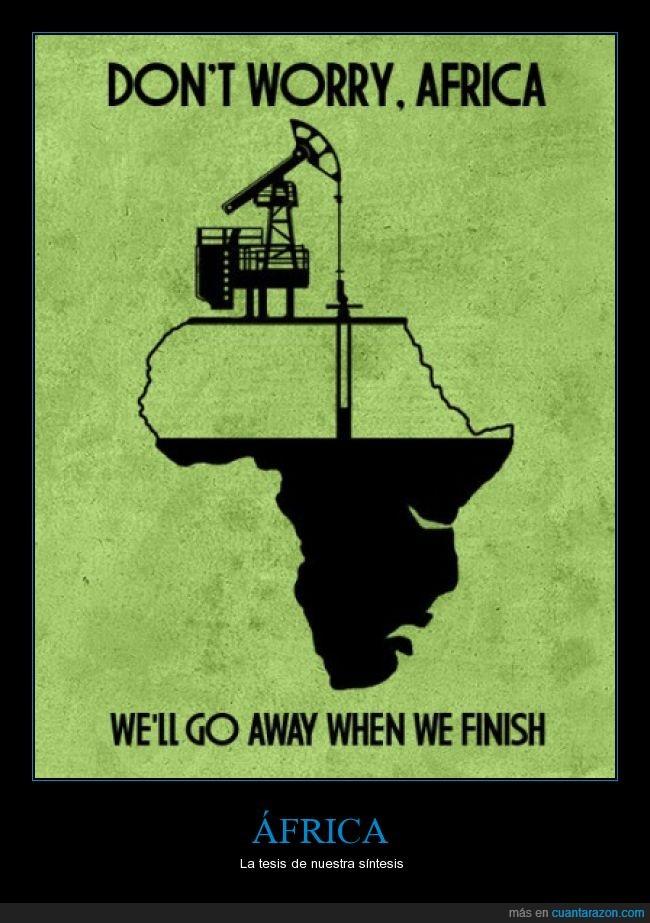 abandonar,África,Petroleo,Tercer mundo,Y así nos cargamos al mundo