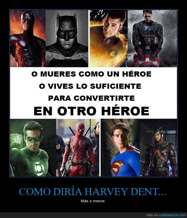 Batman,Capitán America,deadpool,Harvey Dent,heroe,linterna verde,otro,superman,vivir