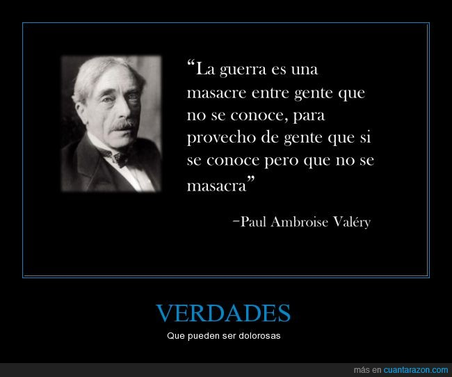 Frases,guerra,masacre,matar,Paul Ambroise Valery