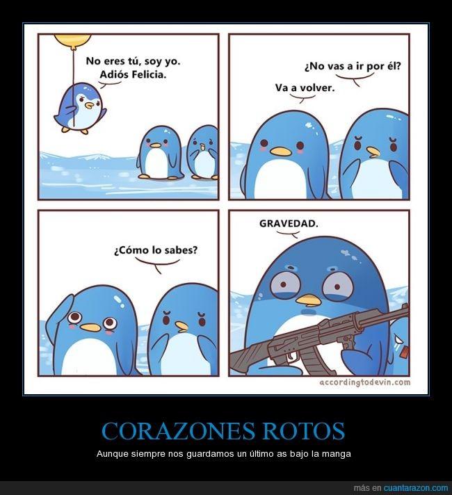 ametralladora,corazón roto,despedida,felicia,globo,gravedad,muerte,pingüino,que bonito es el amor,romance