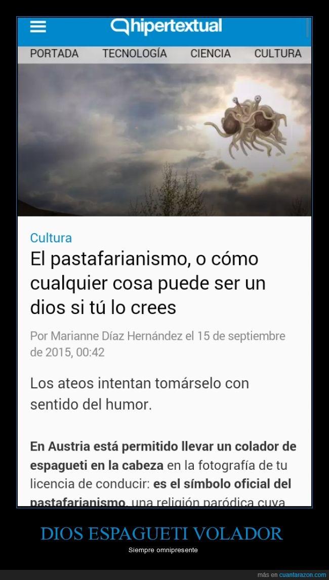 Dios,Espagueti volador,notaron lo de llevar un coladro?
