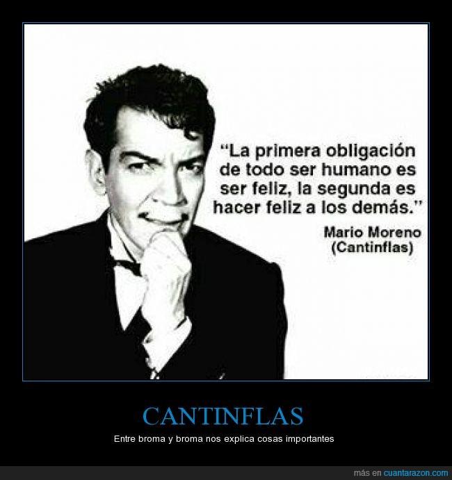 Cantinflas,cita,demas,felicidad,Mario Moreno,obligacion,ser humano