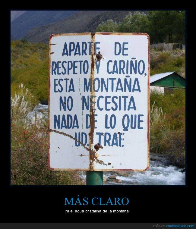 aviso,cariño,cartel,contaminantes,letrero,Montaña,necesitar,reflexión,respeto